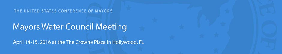 Mayors Water Council Meeting (Hollywood, FL): April 14-15, 2016 at The Crowne Plaza